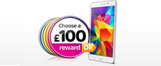 £100 Reward or Galaxy Tab 4